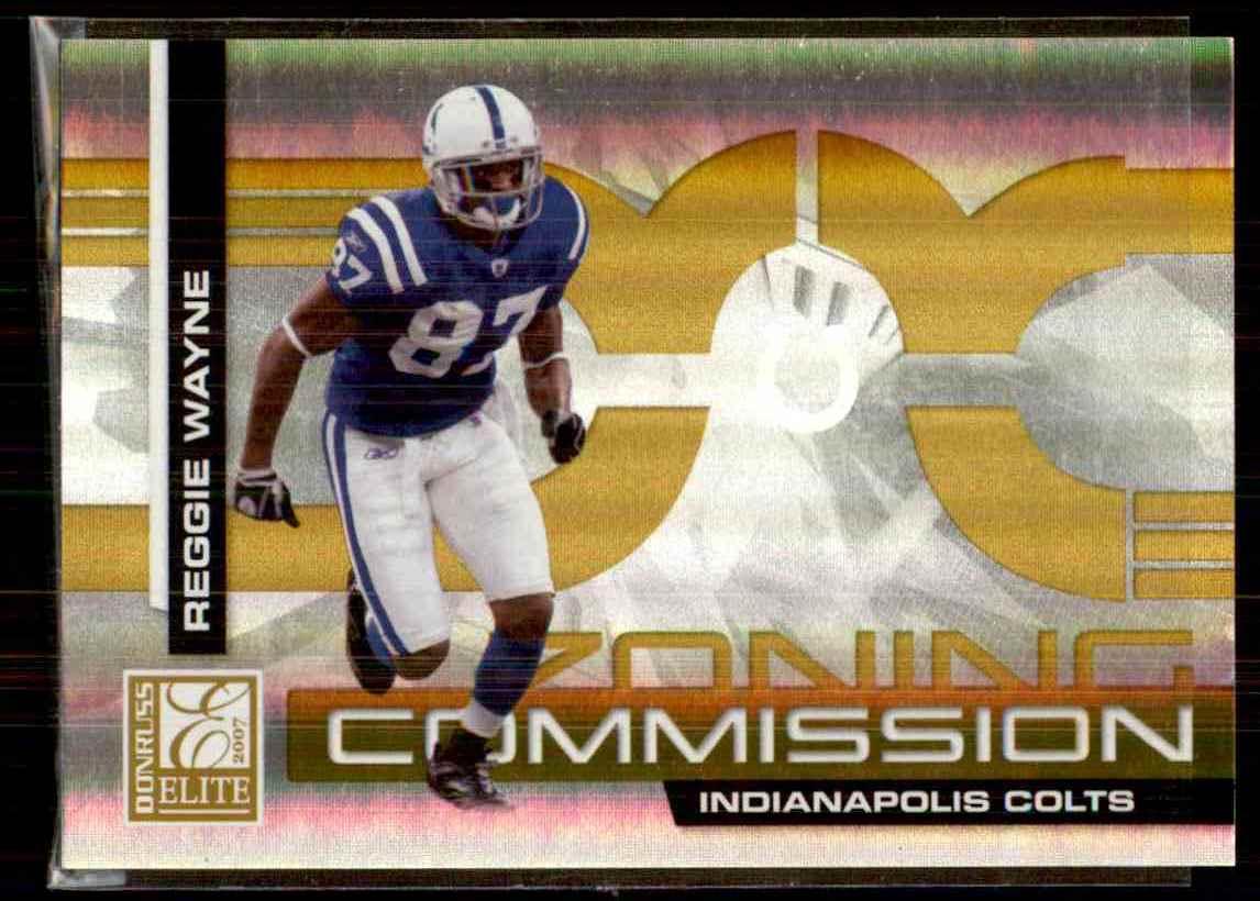 2007 Donruss Elite Zoning Commission Gold Reggie Wayne #18 card front image