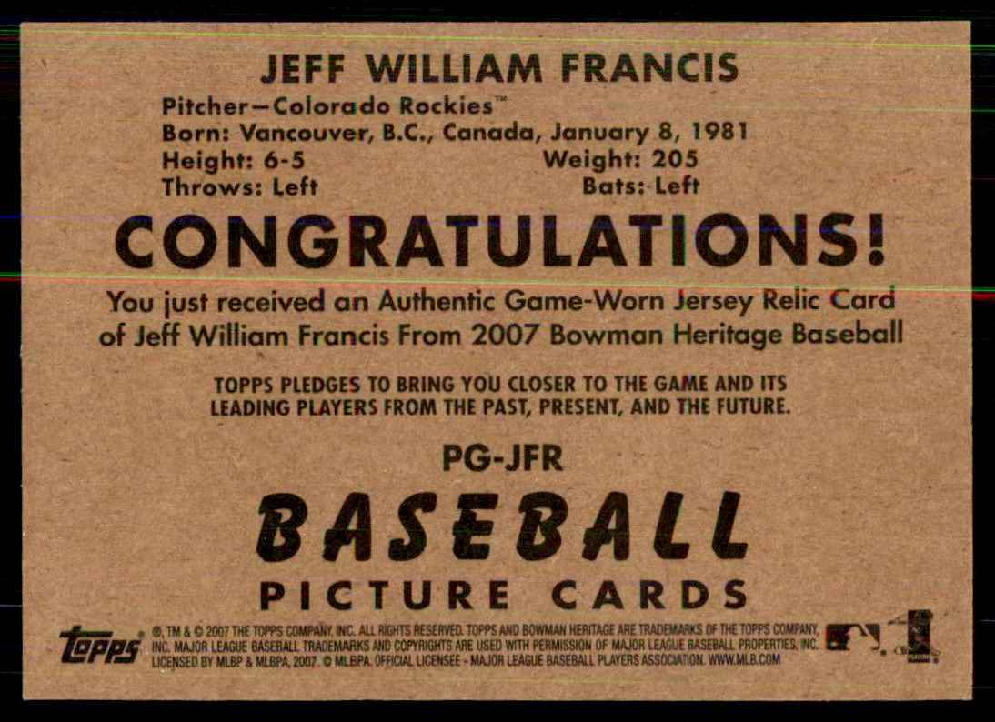 2007 Bowman Heritage Pieces Of Greatness Jeff Francis Jsy B #JFR card back image