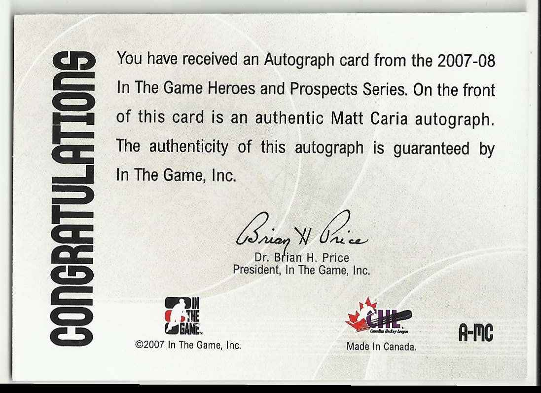 2007-08 In The Game Heroes & Prospects Autographs Matt Caria #A-MC card back image