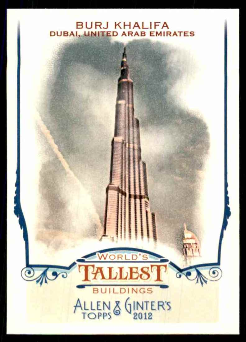 2012 Topps Allen And Ginter World's Tallest Buildings Burj Khalifa #WTB1 card front image