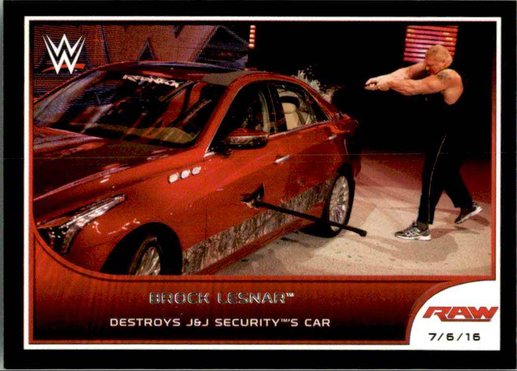 2016 Topps Wwe Road To WrestleMania Brock Lesnar Destroys J & J Security's Car #56 card front image