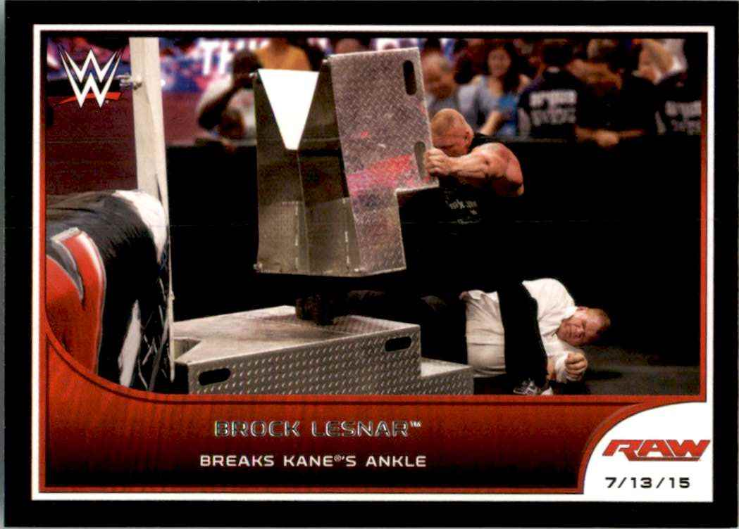 2016 Topps Wwe Road To WrestleMania Brock Lesnar Breaks Kane's Ankle #60 card front image