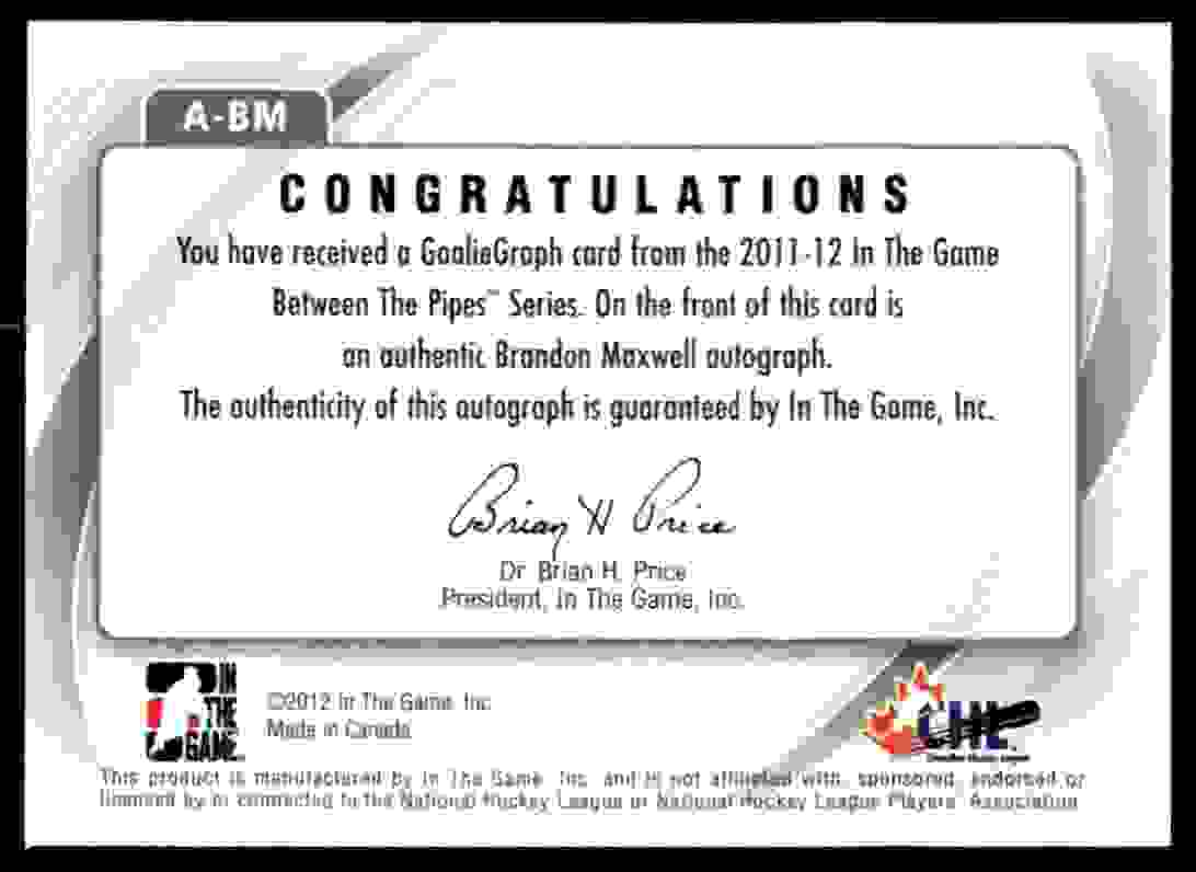 2011-12 In The Game Between The Pipes Goaliegraph Brandon Maxwell #A-BM card back image