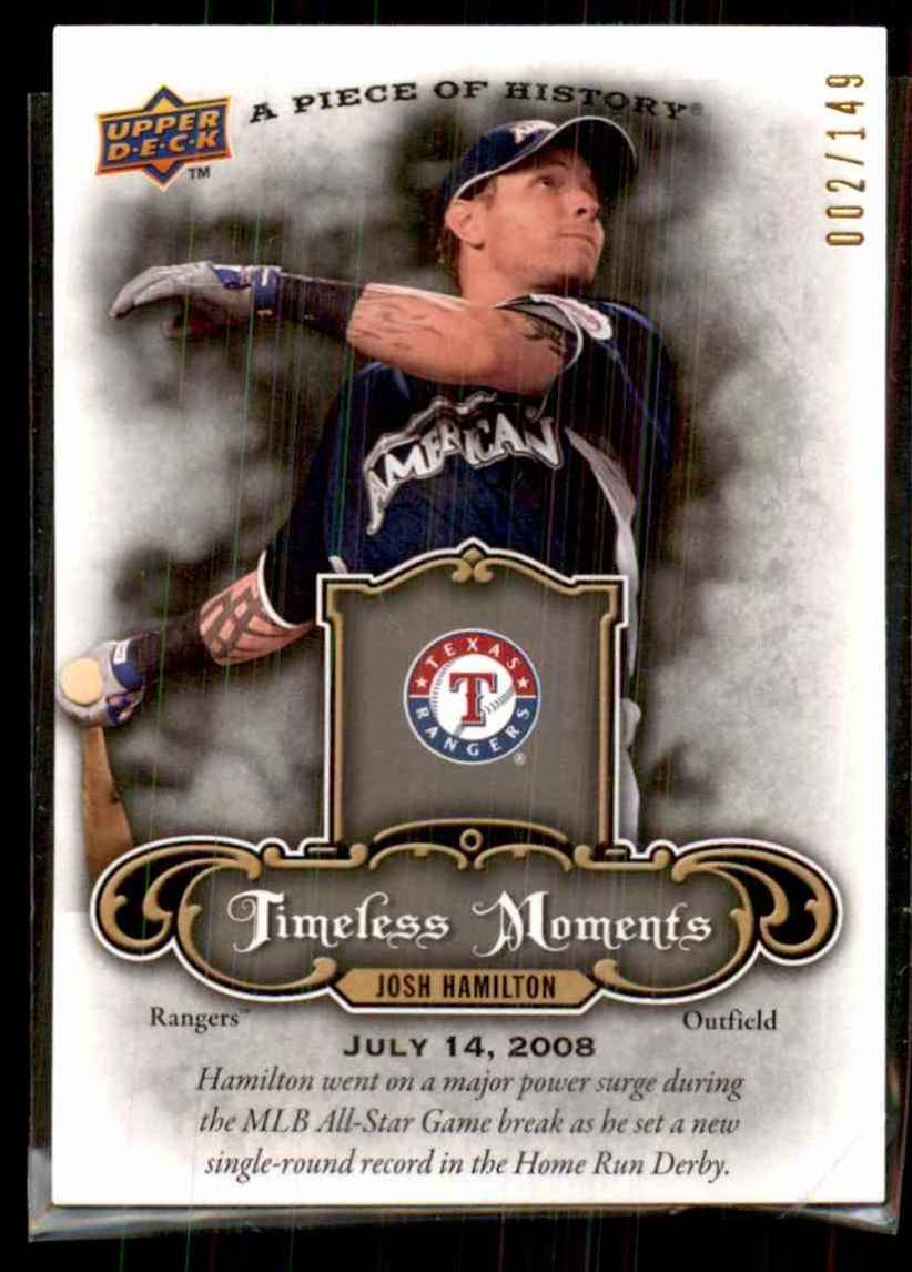 2009 Upper Deck A Piece Of History Timeless Moments Black Josh Hamilton #TMJH card front image