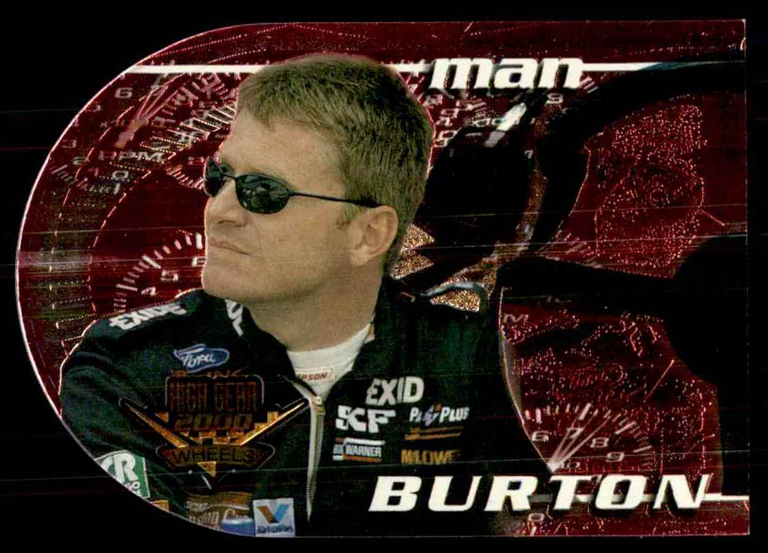 2000 Wheels High Gear Man And Machine Drivers Jeff Burton #MM7A card front image