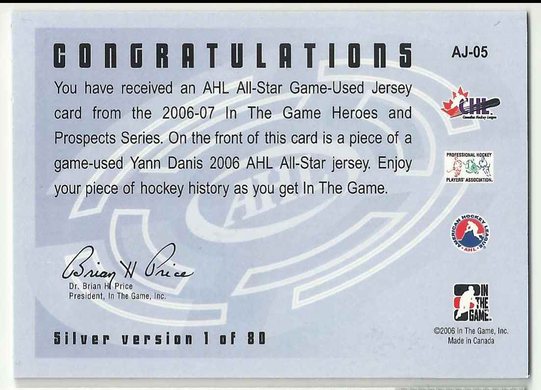 2006-07 In The Game Heroes And Prospects AHL All-Star Jerseys Yann Danis #AJ-05 card back image