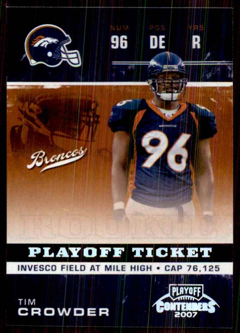 2007 Playoff Contenders Playoff Ticket Tim Crowder #229 card front image