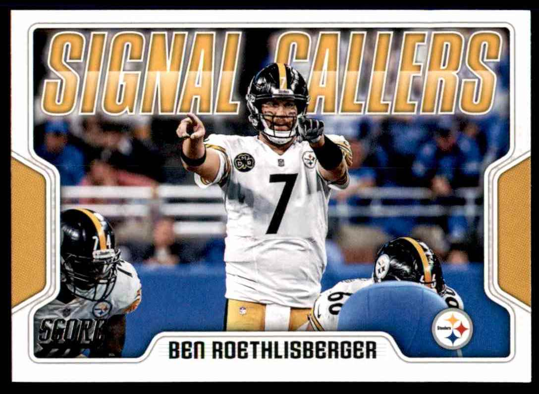 2018 Score Signal Callers Ben Roethlisberger #25 card front image